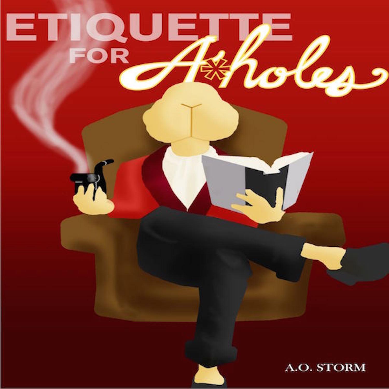 ETIQUETTE FOR AHOLES