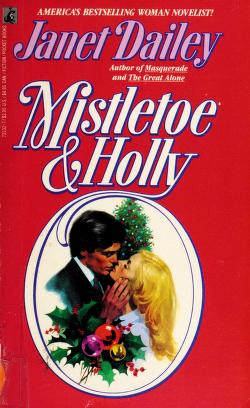 Cover of: MISTLETOE AND HOLLY | Janet Dailey