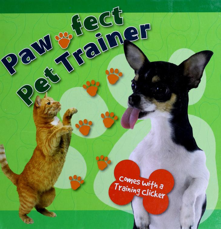 Pawfect pet trainer by Megan Stieg